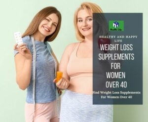 Weight Loss Supplements For Women Over 40