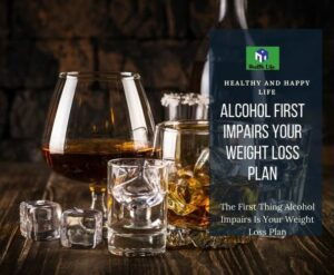 Alcohol First Impairs Your
