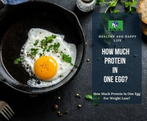 How Much Protein In One Egg