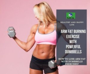How To Lose Arm Fat With Dumbbells