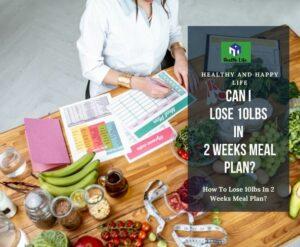 Lose 10lbs In 2 Weeks Meal Plan