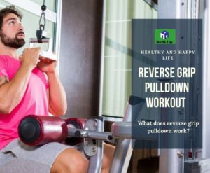 Reverse Grip Pulldown - Close Grip Pulldown workout