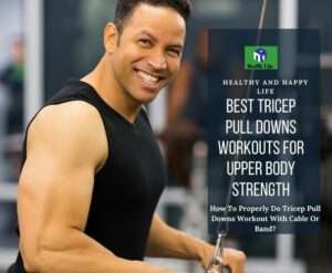Tricep Pull Downs
