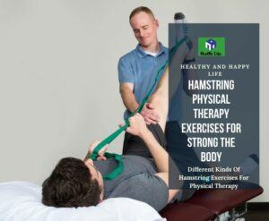 Hamstring Physical Therapy Exercises