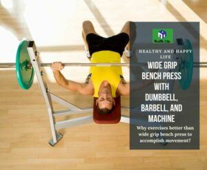 Wide Grip Bench Press
