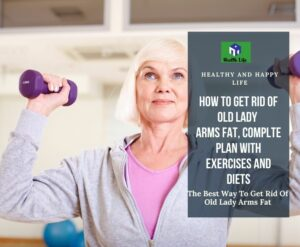 How To Get Rid Of Old Lady Arms Fat